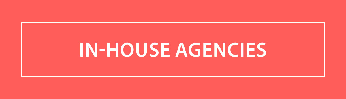 in house agencies, advertising agency, advertising agencies, types of advertising